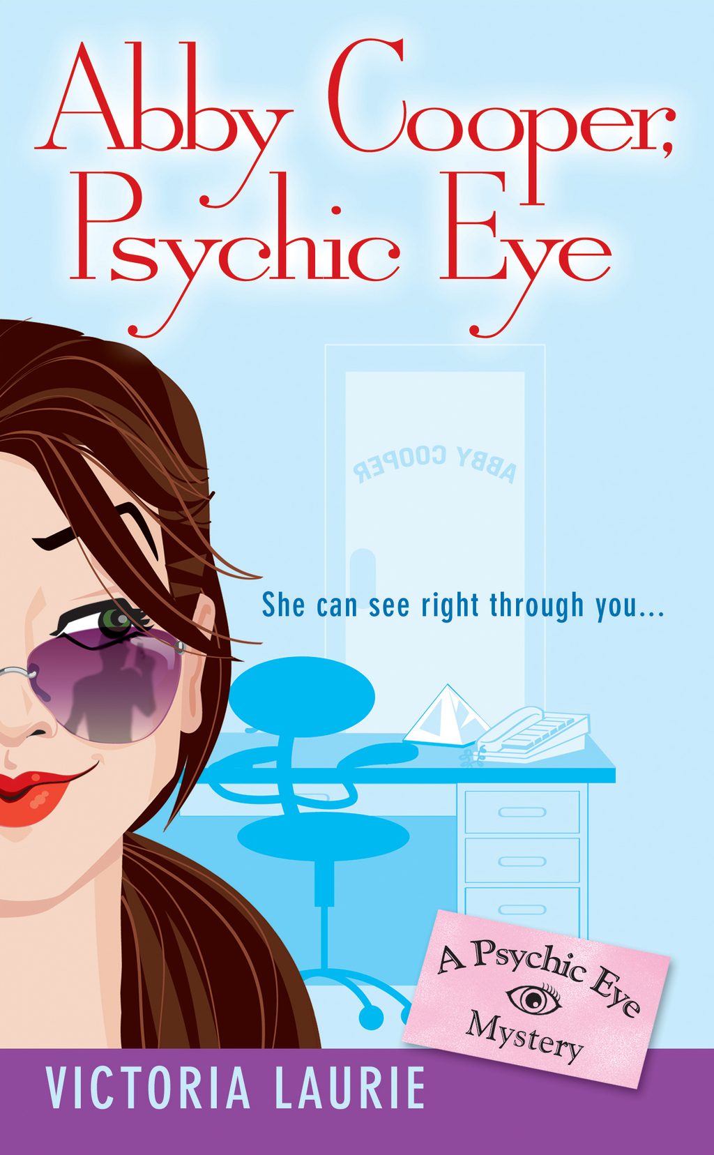 Abby Cooper: Psychic Eye By: Victoria Laurie