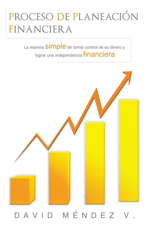 Proceso De Planeación Financiera By: David Mendez V.