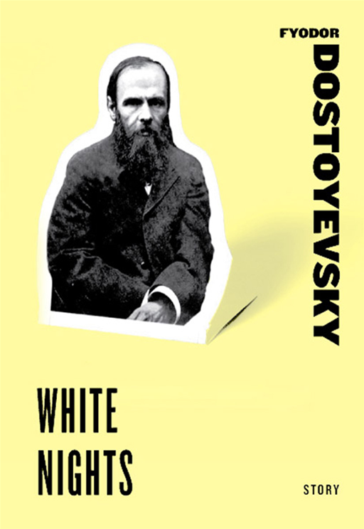 White Nights By: Fyodor Dostoyevsky