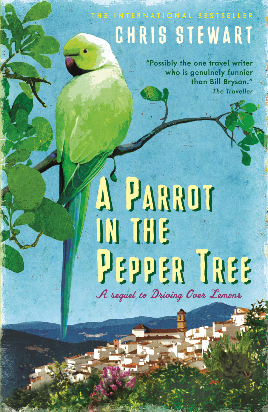 A Parrot in the Pepper Tree By: Chris Stewart