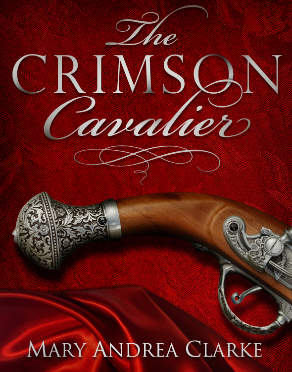 The Crimson Cavalier By: Mary Andrea Clarke