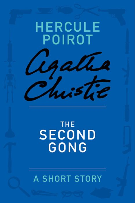 The Second Gong By: Agatha Christie