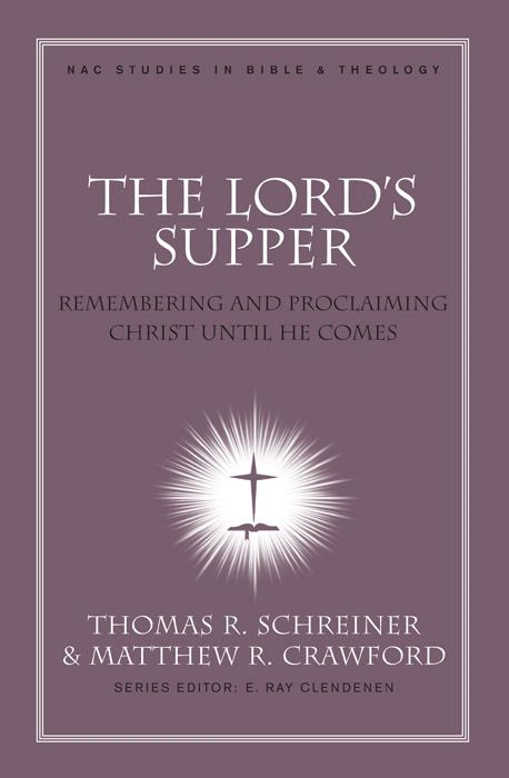 The Lord's Supper By: Matthew R Crawford,Thomas R. Schreiner