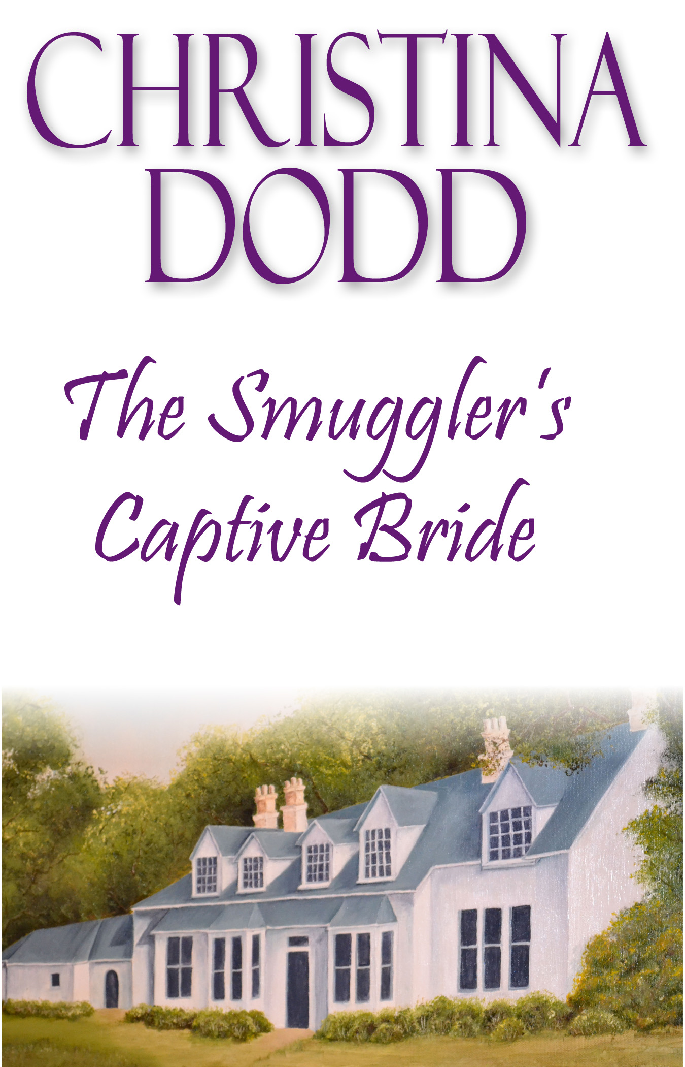 The Smuggler's Captive Bride By: Christina Dodd