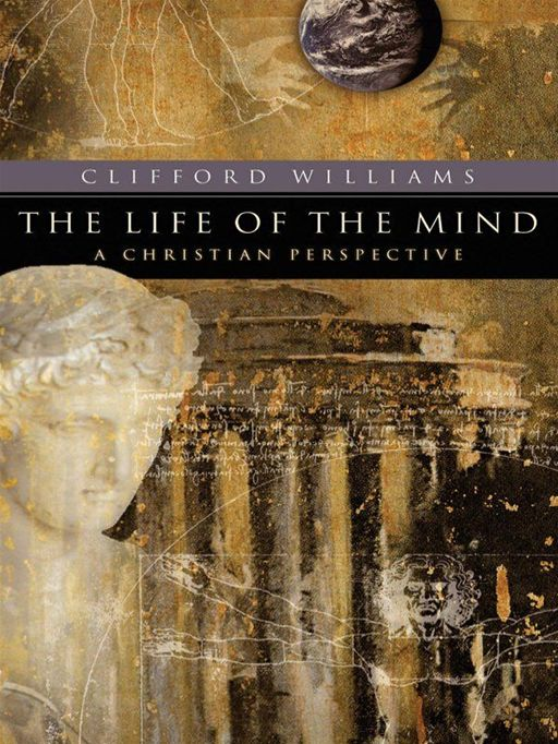 Life of the Mind, The (RenewedMinds) By: Clifford Williams