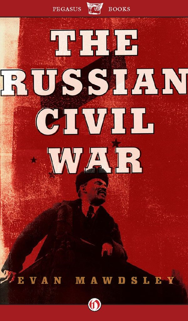 The Russian Civil War By: Evan Mawdsley