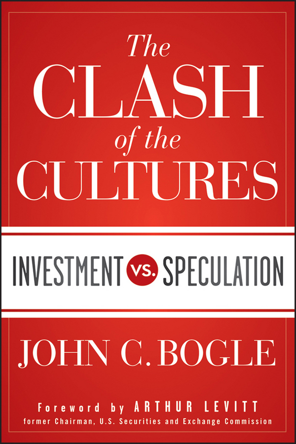 The Clash of the Cultures By: John C. Bogle