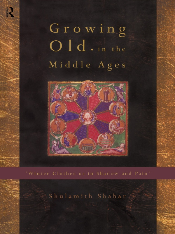Growing Old in the Middle Ages