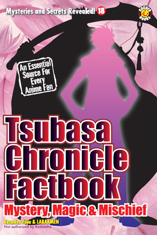 Tsubasa Chronicle Factbook: Mystery, Magic and Mishchief By: DH Publishing