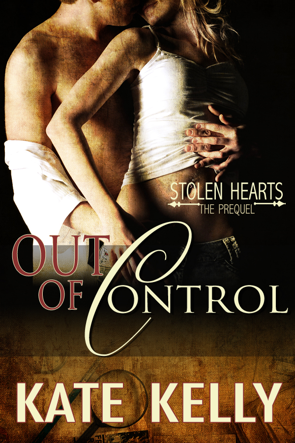 Out of Control - A Novella - Prequel to Stolen Hearts Series, Revised Edition