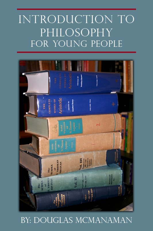 Introduction to Philosophy for Young People By: Douglas McManaman