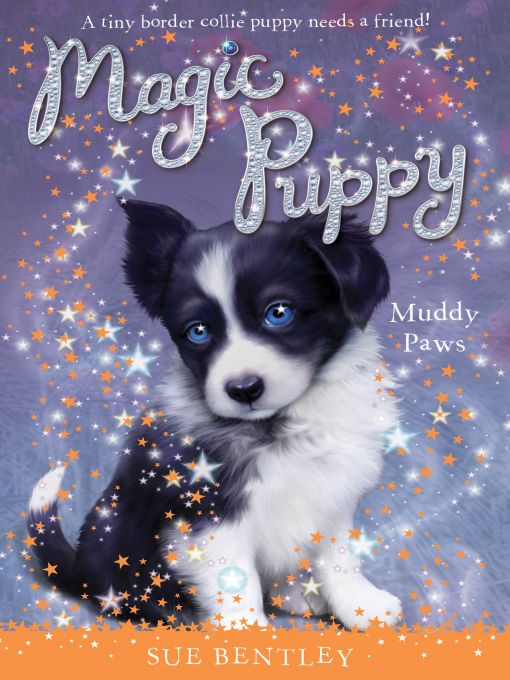 Muddy Paws #2 By: Sue Bentley,Andrew Farley