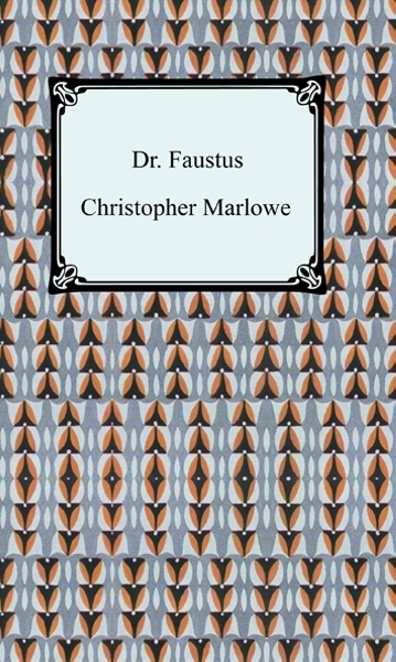 Dr. Faustus By: Christopher Marlowe