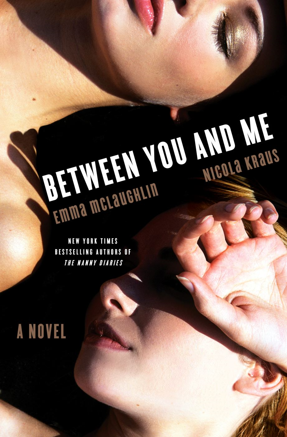 Between You and Me: A Novel By: Emma McLaughlin,Nicola Kraus