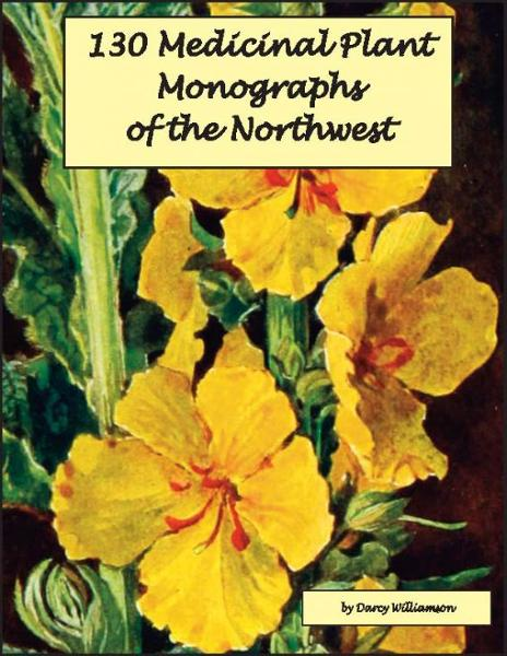 130 Medicinal Plant Monographs of the Northwest