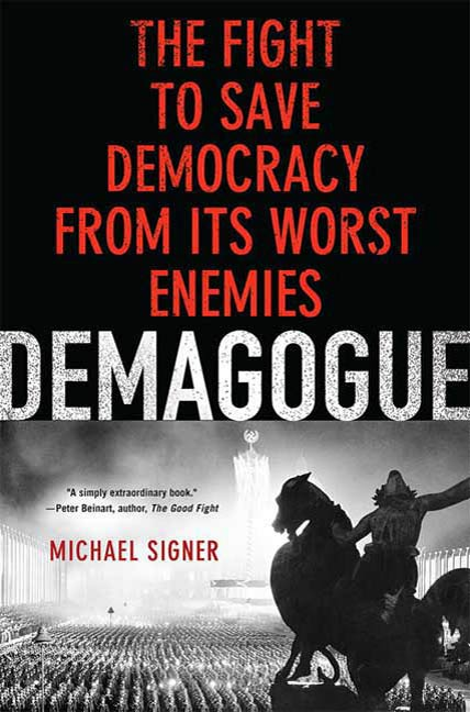 Demagogue By: Michael Signer
