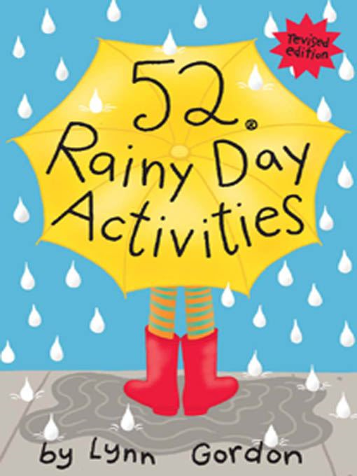 52 Series: Rainy Day Activities revised By: Lynn Gordon; Karen Johnson