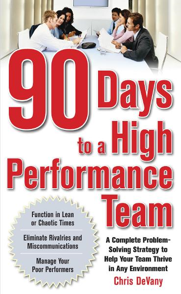 90 Days to a High-Performance Team: A Complete Problem-solving Strategy to Help Your Team Thirve in any Environment