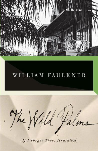 The Wild Palms By: William Faulkner