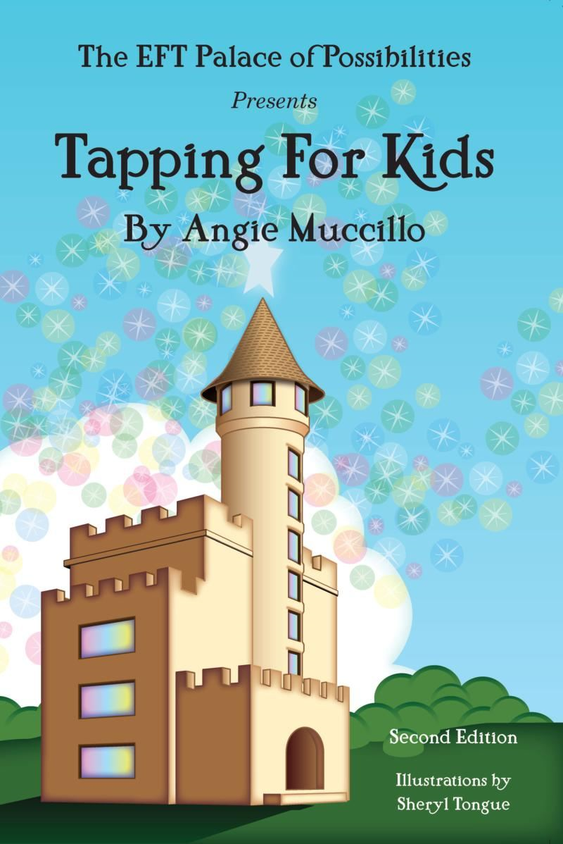 Tapping for Kids: A Children's Guide to EFT Emotional Freedom Techniques