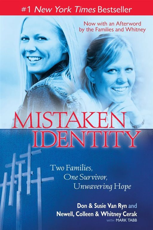 Mistaken Identity By: Don & Susie Van Ryn,Newell, Colleen & Whitney Cerak