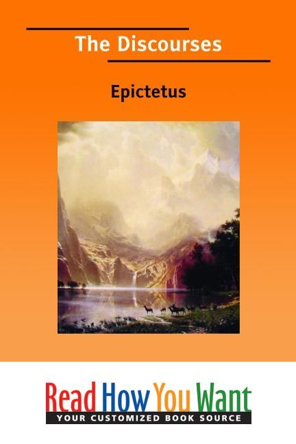 The Discourses By: Epictetus