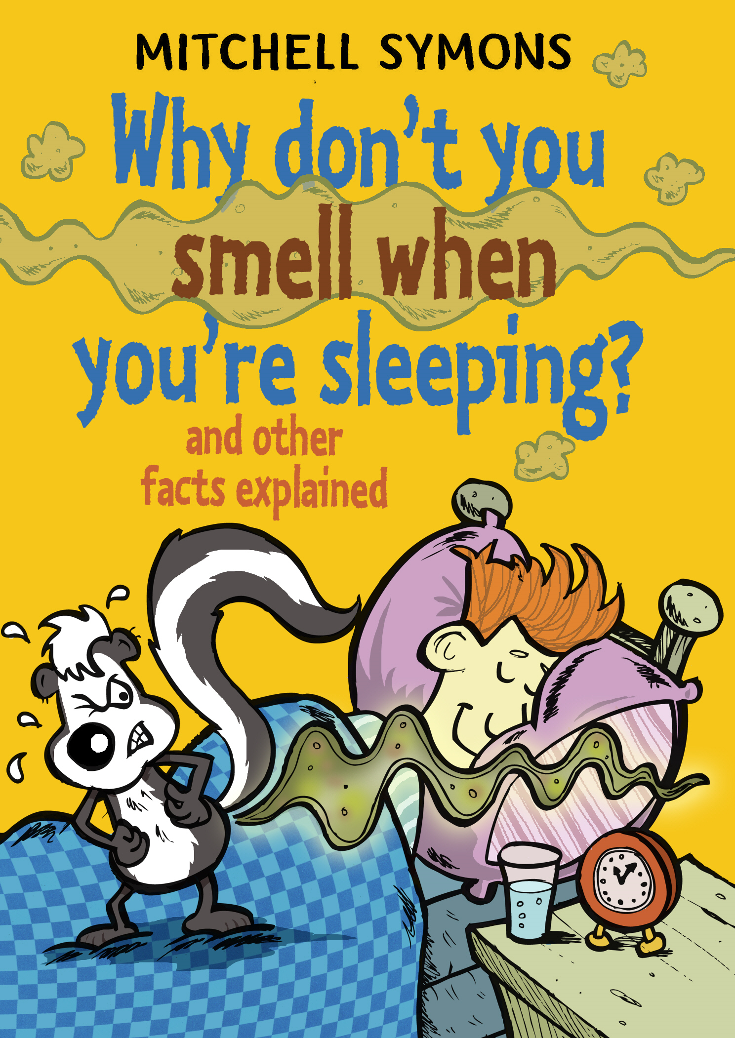 Why Don?t You Smell When You?re Sleeping?