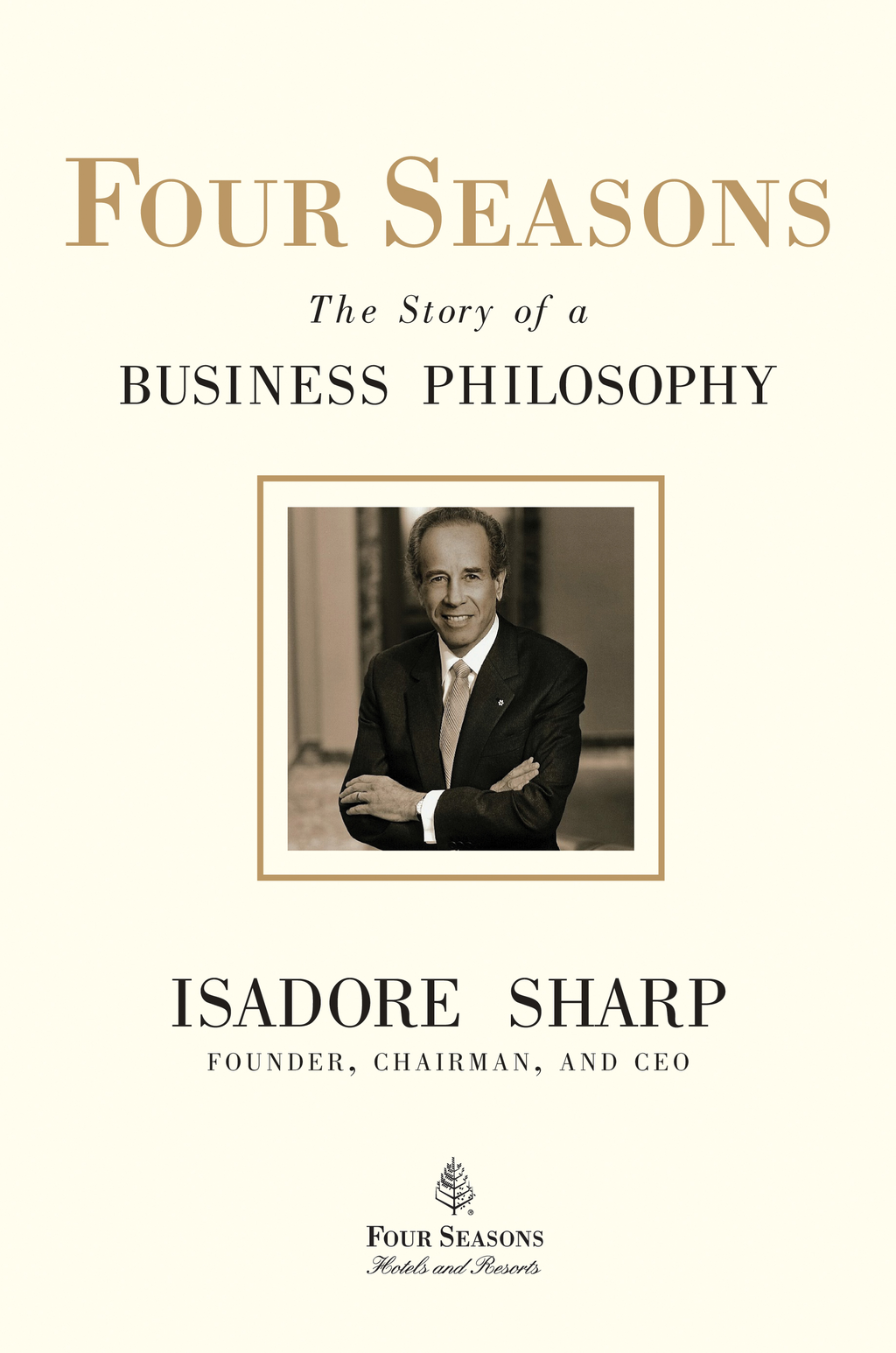 Four Seasons By: Isadore Sharp