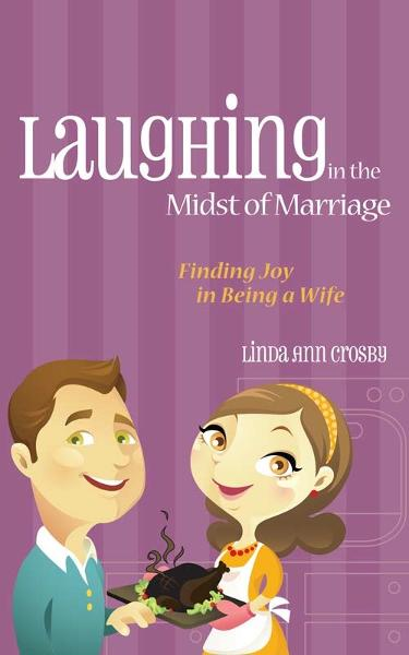 Laughing in the Midst of Marriage: Finding Joy in Being a Wife