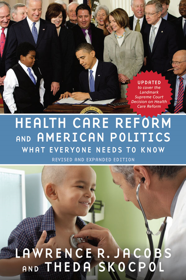 Health Care Reform and American Politics:What Everyone Needs to Know, Revised and Updated Edition
