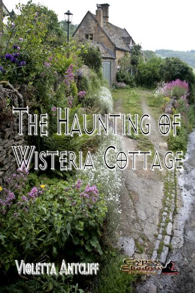 The Haunting of Wisteria Cottage