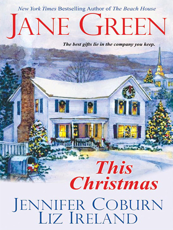 This Christmas By: Jane Green;Jennifer Coburn;Liz Ireland