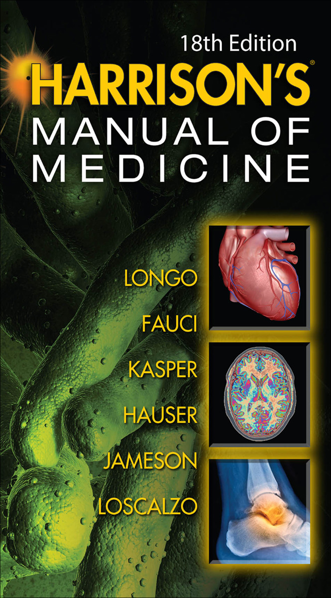 Harrisons Manual of Medicine, 18th Edition By:  Anthony Fauci, Dennis Kasper, J. Jameson, Joseph Loscalzo, Stephen Hauser,Dan Longo