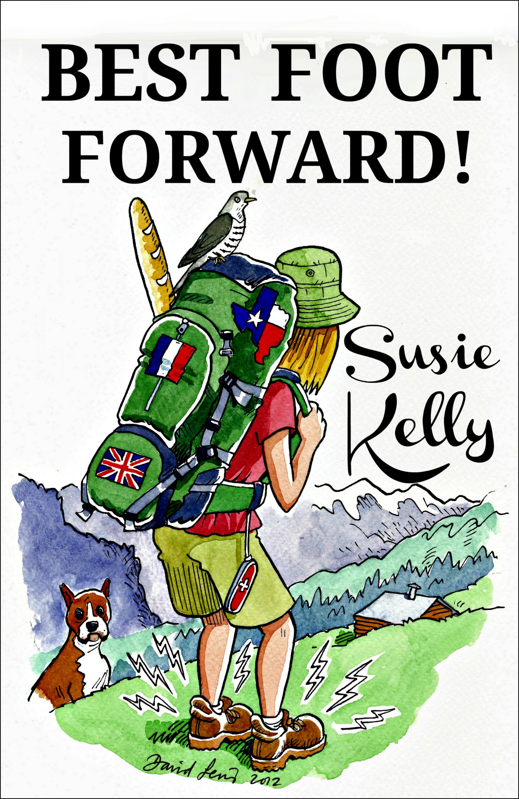 Best Foot Forward - A 500 Mile Walk Through Hidden France By: Susie Kelly