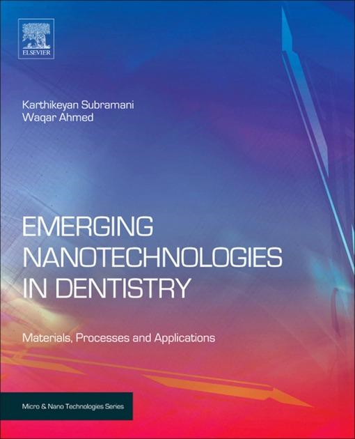 Emerging Nanotechnologies in Dentistry: Processes, Materials and Applications By: Subramani, Karthikeyan