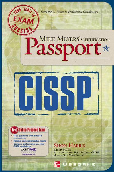 Mike Meyers' CISSP(R) Certification Passport By: Shon Harris