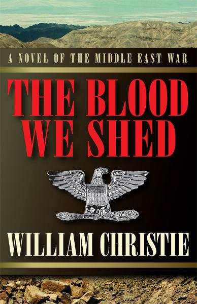 The Blood We Shed By: William Christie