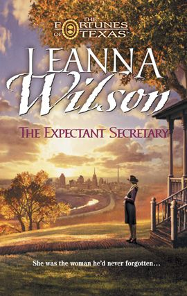 The Expectant Secretary By: Leanna Wilson