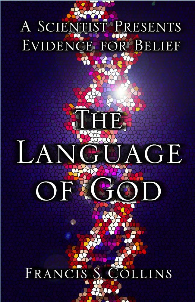 The Language of God By: Francis S. Collins