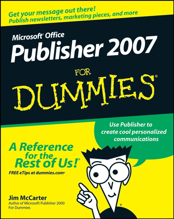 Microsoft Office Publisher 2007 For Dummies By: Jacqui Salerno Mabin,Jim McCarter