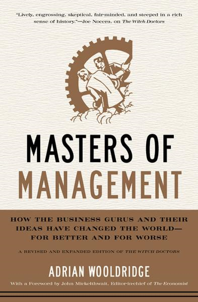 Masters of Management By: Adrian Wooldridge