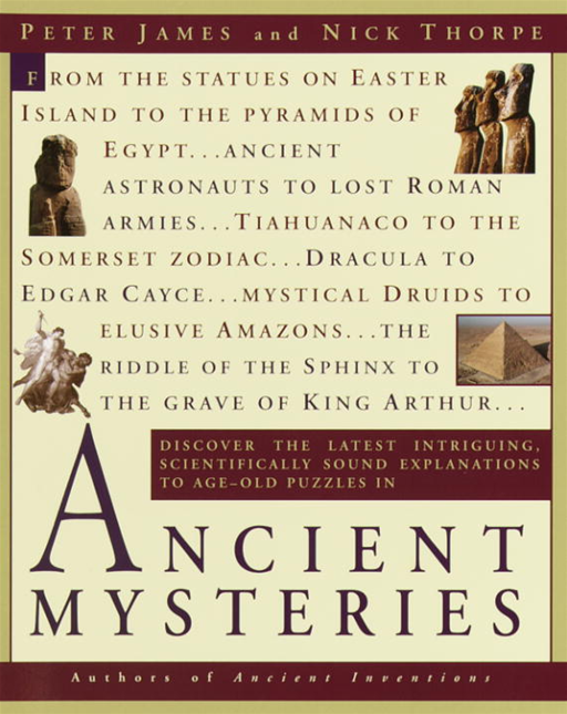 Ancient Mysteries By: Nick Thorpe,Peter James
