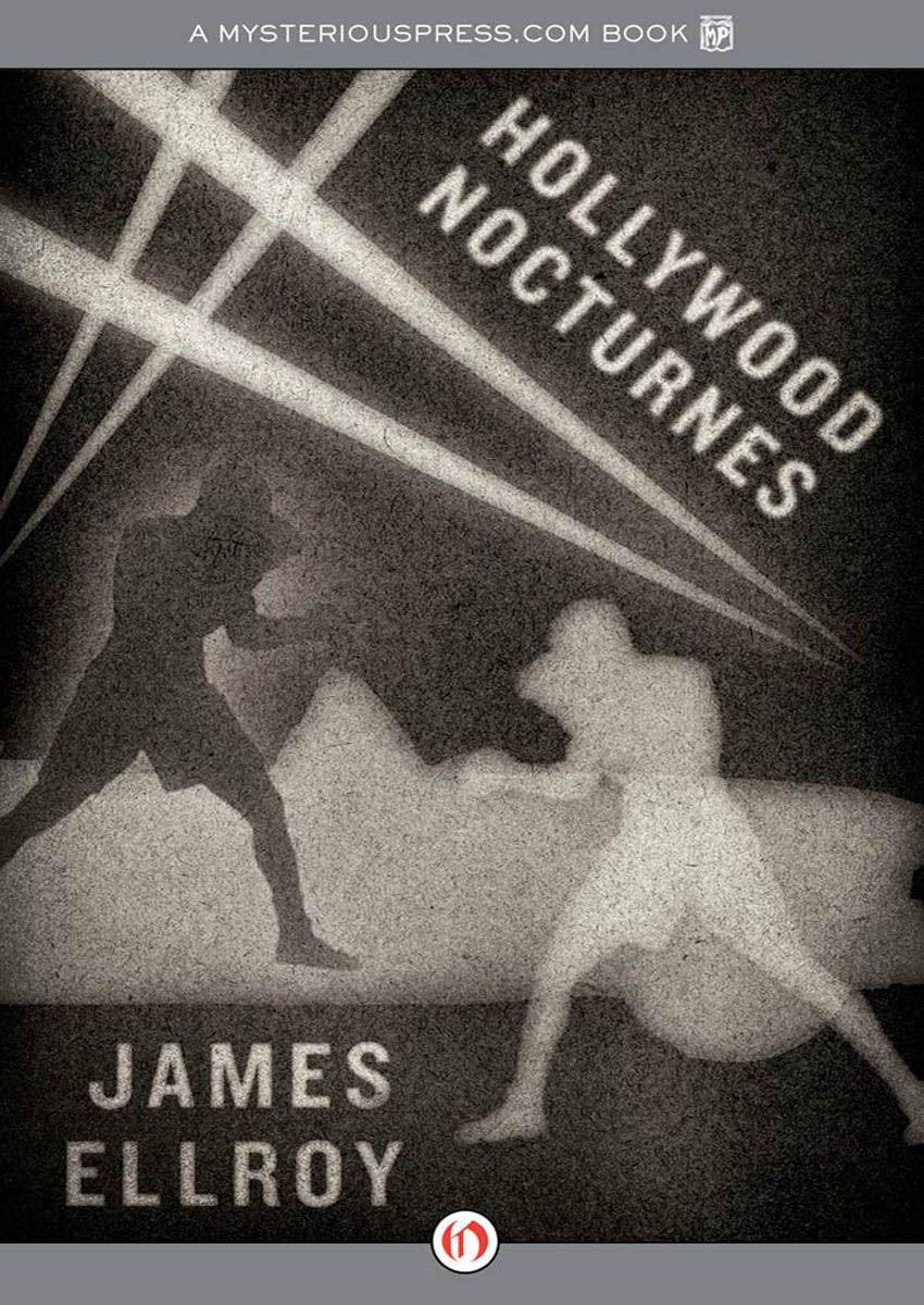 Hollywood Nocturnes By: James Ellroy
