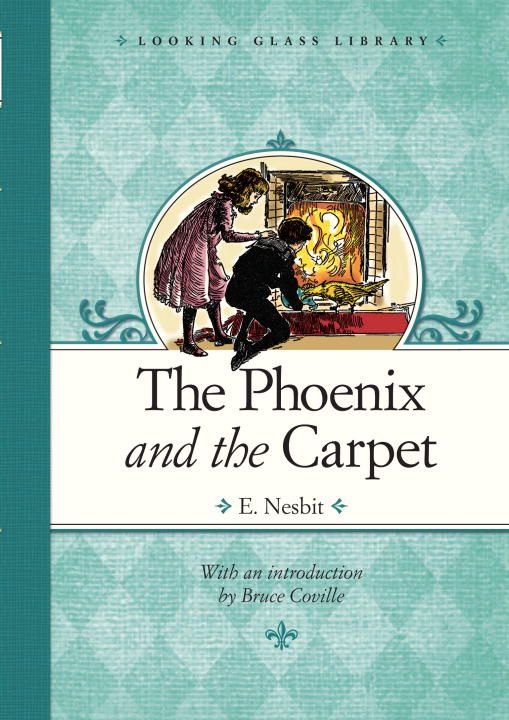The Phoenix and the Carpet By: E. Nesbit,H. R. Millar