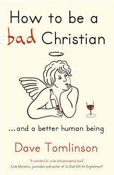 How to be a bad Christian ... And a better human being