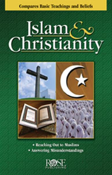 Islam and Christianity By: Rose Publishing