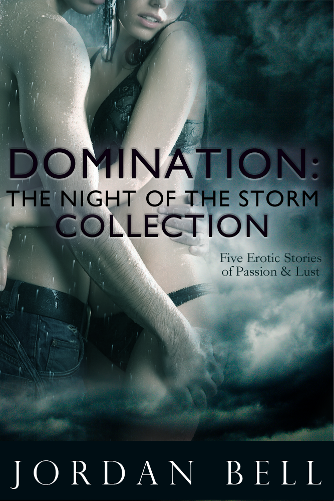 Domination: The Night of the Storm Collection (Five Erotica Stories of BDSM Passion)