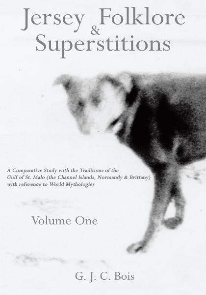 Jersey Folklore & Superstitions Volume One By: G. J. C. Bois