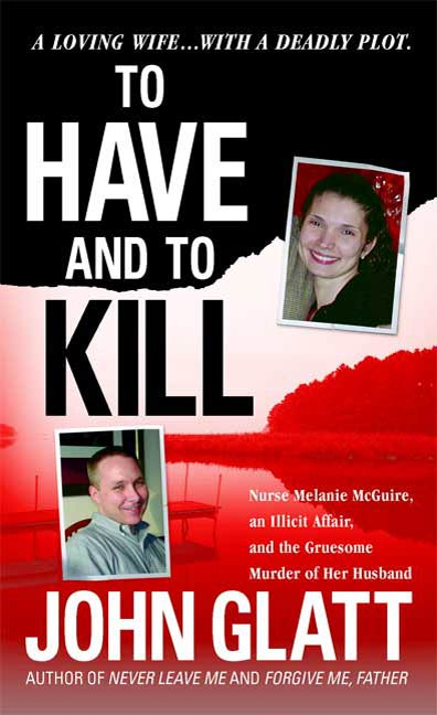 To Have and To Kill By: John Glatt