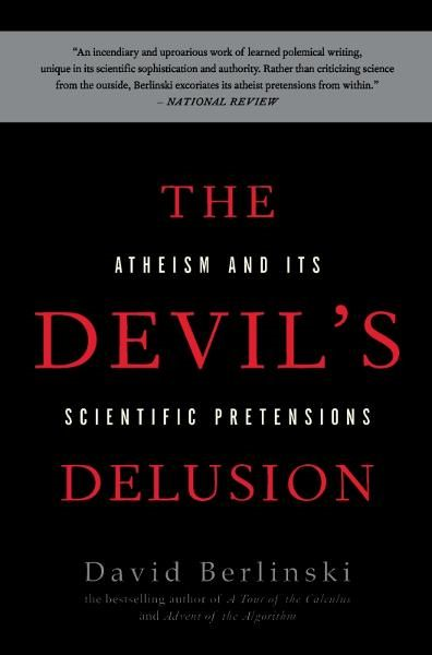 The Devil's Delusion: Atheism and its Scientific Pretensions By: David Berlinski